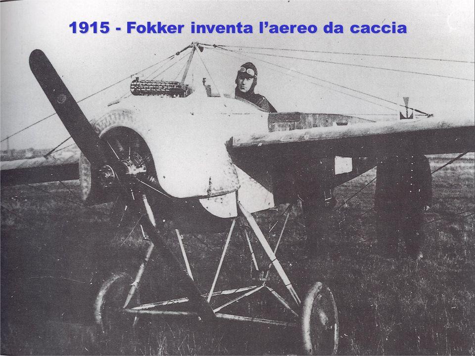 1915 - Fokker inventa l'aereo da caccia
