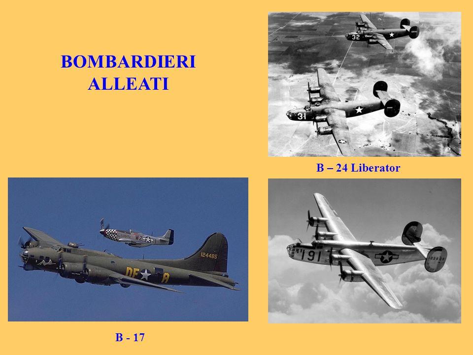 BOMBARDIERI ALLEATI B – 24 Liberator B - 17