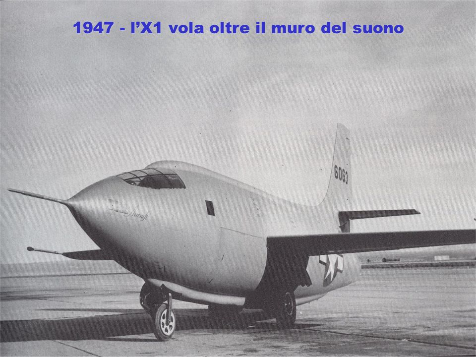 1947 - l'X1 vola oltre il muro del suono