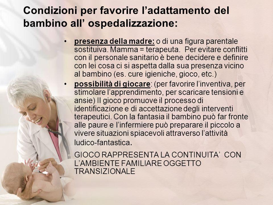 Condizioni per favorire l'adattamento del bambino all' ospedalizzazione:
