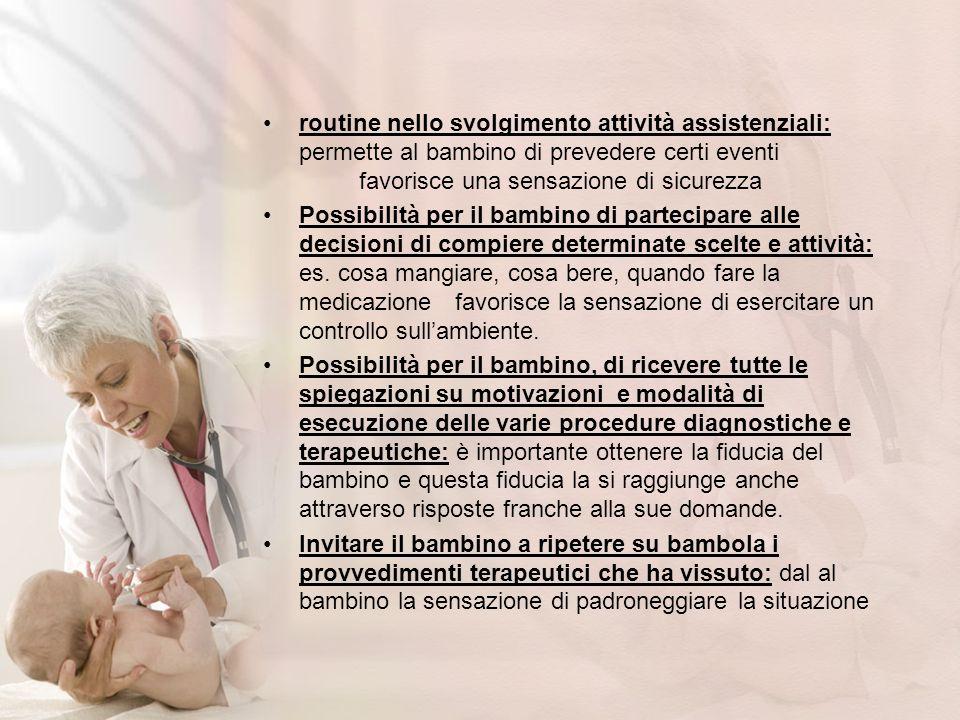 routine nello svolgimento attività assistenziali: permette al bambino di prevedere certi eventi favorisce una sensazione di sicurezza