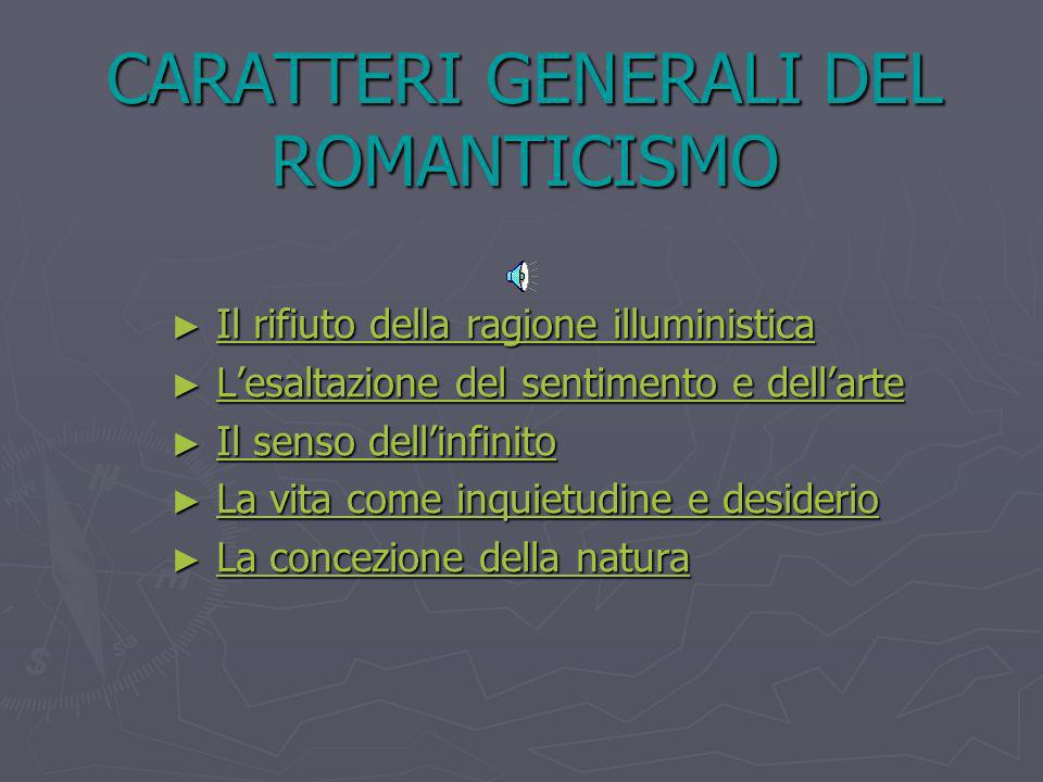 CARATTERI GENERALI DEL ROMANTICISMO