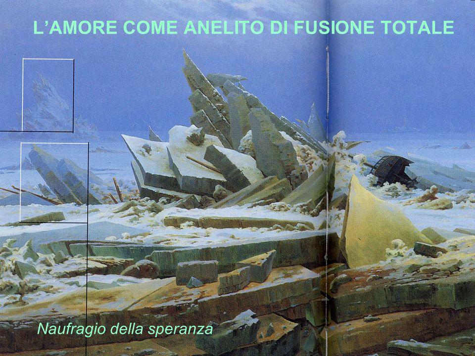 L'AMORE COME ANELITO DI FUSIONE TOTALE