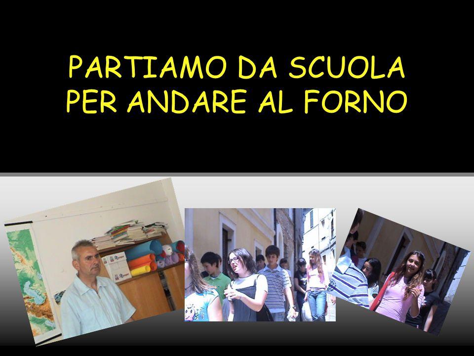 PARTIAMO DA SCUOLA PER ANDARE AL FORNO