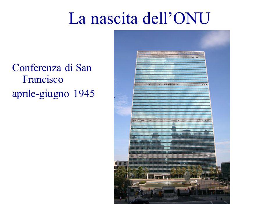 La nascita dell'ONU Conferenza di San Francisco aprile-giugno 1945