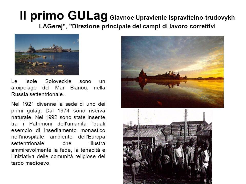Il primo GULag Glavnoe Upravlenie Ispravitelno-trudovykh LAGerej , Direzione principale dei campi di lavoro correttivi