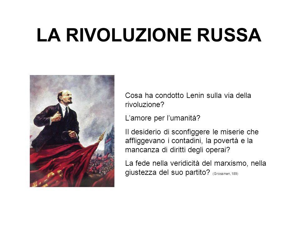 LA RIVOLUZIONE RUSSA Cosa ha condotto Lenin sulla via della rivoluzione L'amore per l'umanità