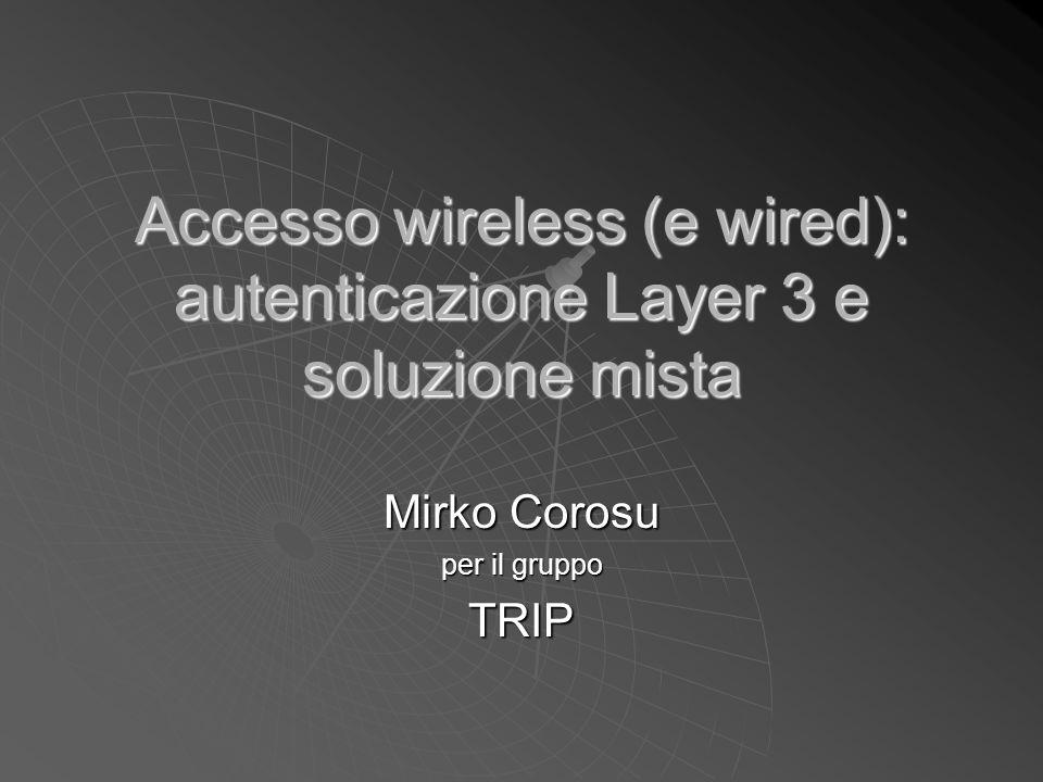 Accesso wireless (e wired): autenticazione Layer 3 e soluzione mista