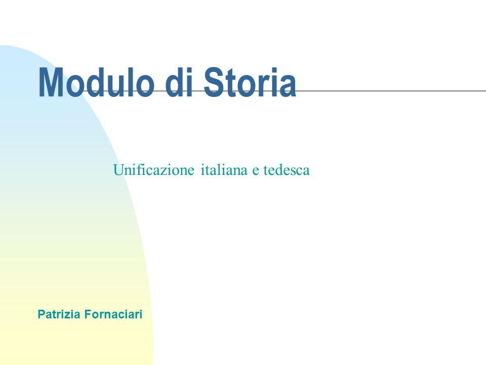 Modulo di Storia Unificazione italiana e tedesca Patrizia Fornaciari