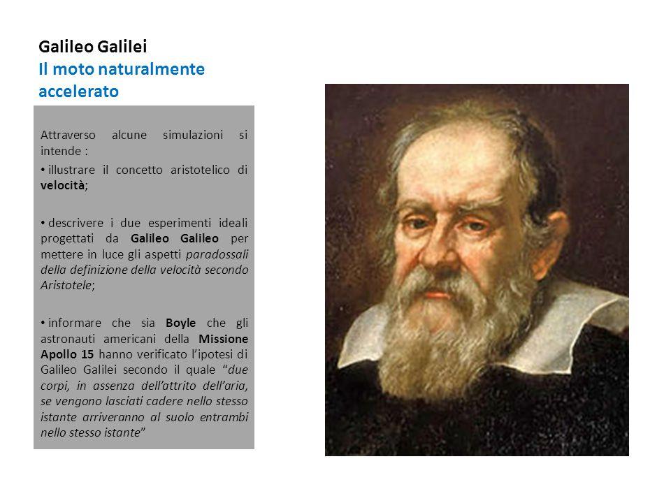 Galileo Galilei Il moto naturalmente accelerato