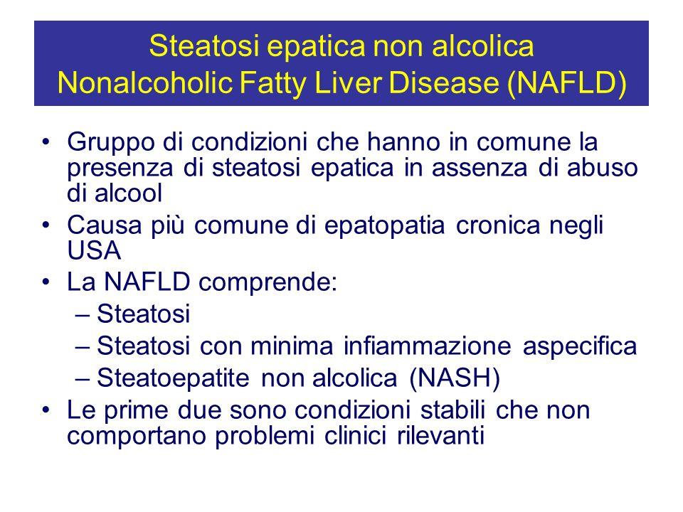 Steatosi epatica non alcolica Nonalcoholic Fatty Liver Disease (NAFLD)