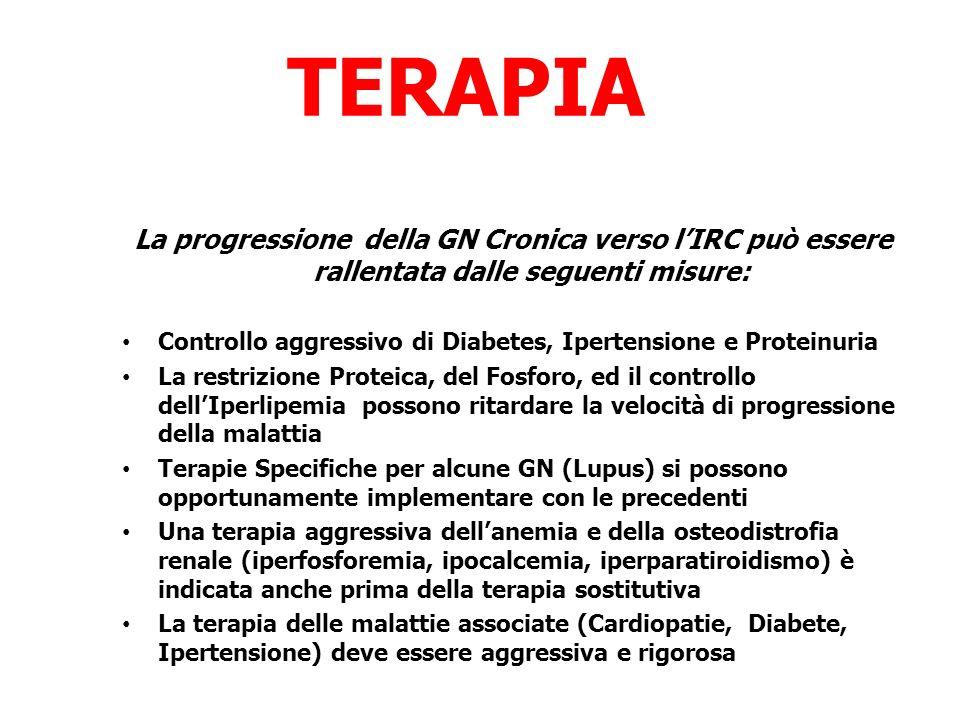 TERAPIA La progressione della GN Cronica verso l'IRC può essere rallentata dalle seguenti misure: