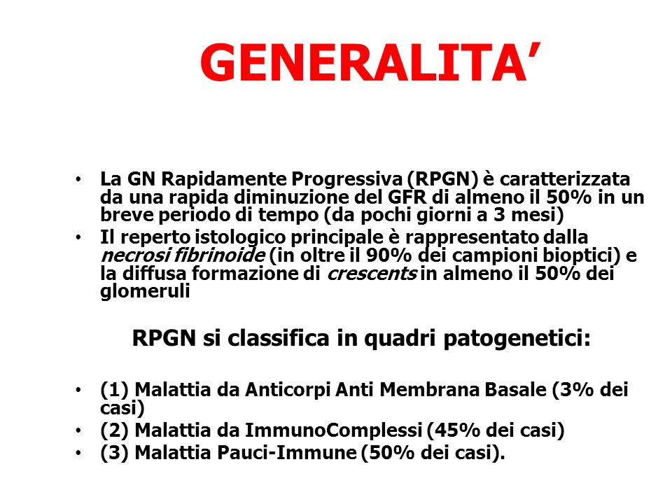 RPGN si classifica in quadri patogenetici: