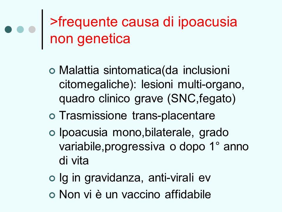 >frequente causa di ipoacusia non genetica