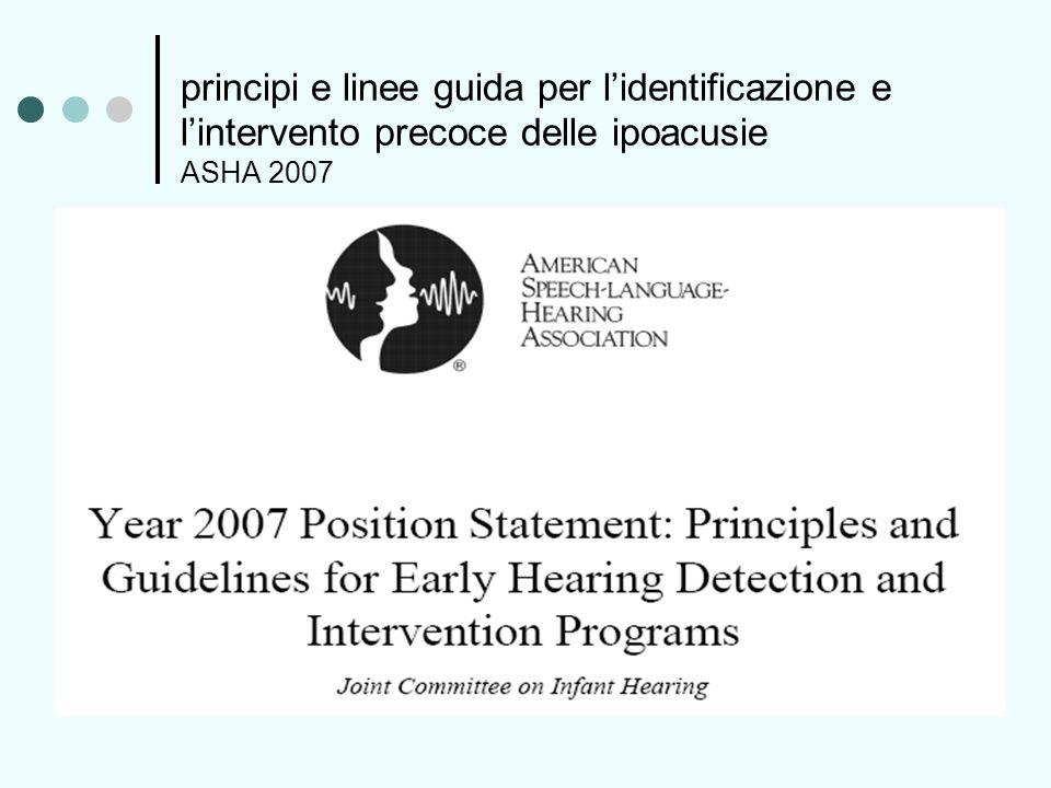 principi e linee guida per l'identificazione e l'intervento precoce delle ipoacusie ASHA 2007