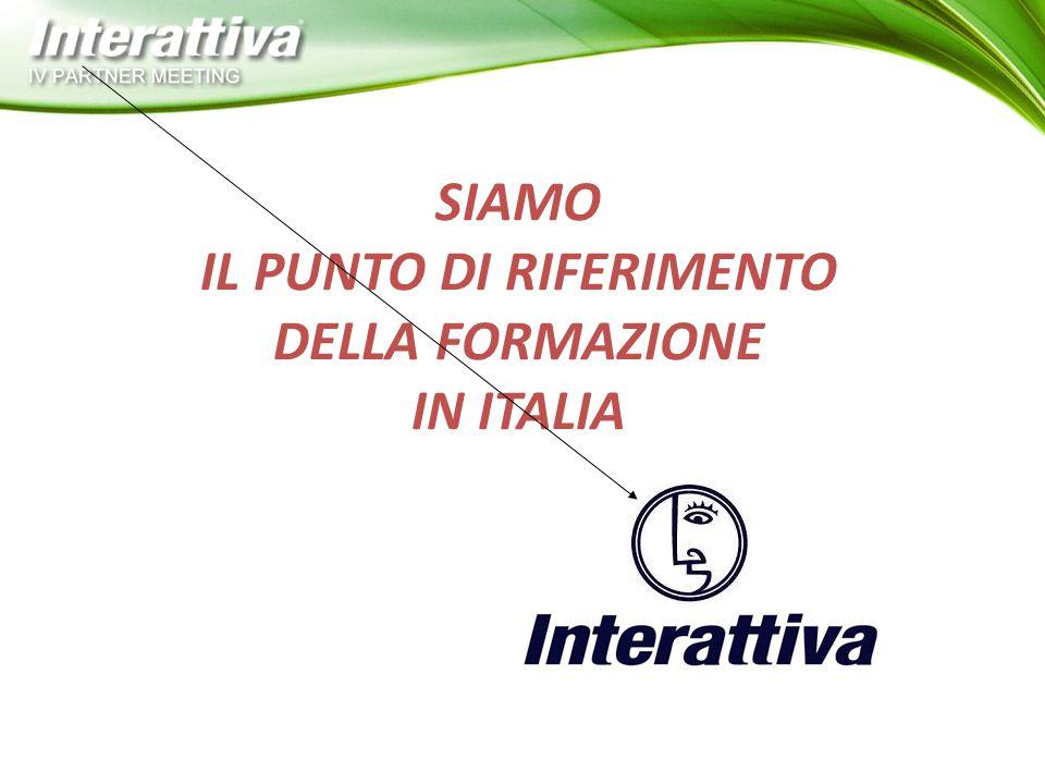 SIAMO IL PUNTO DI RIFERIMENTO DELLA FORMAZIONE IN ITALIA