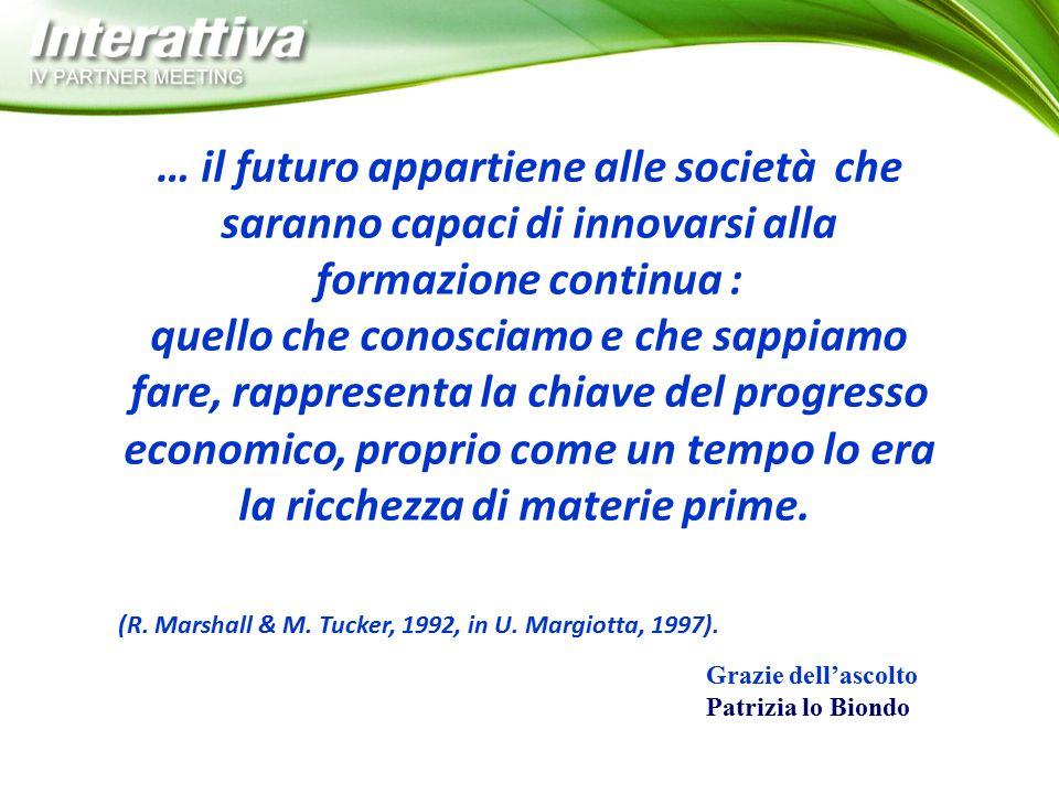 … il futuro appartiene alle società che saranno capaci di innovarsi alla formazione continua :
