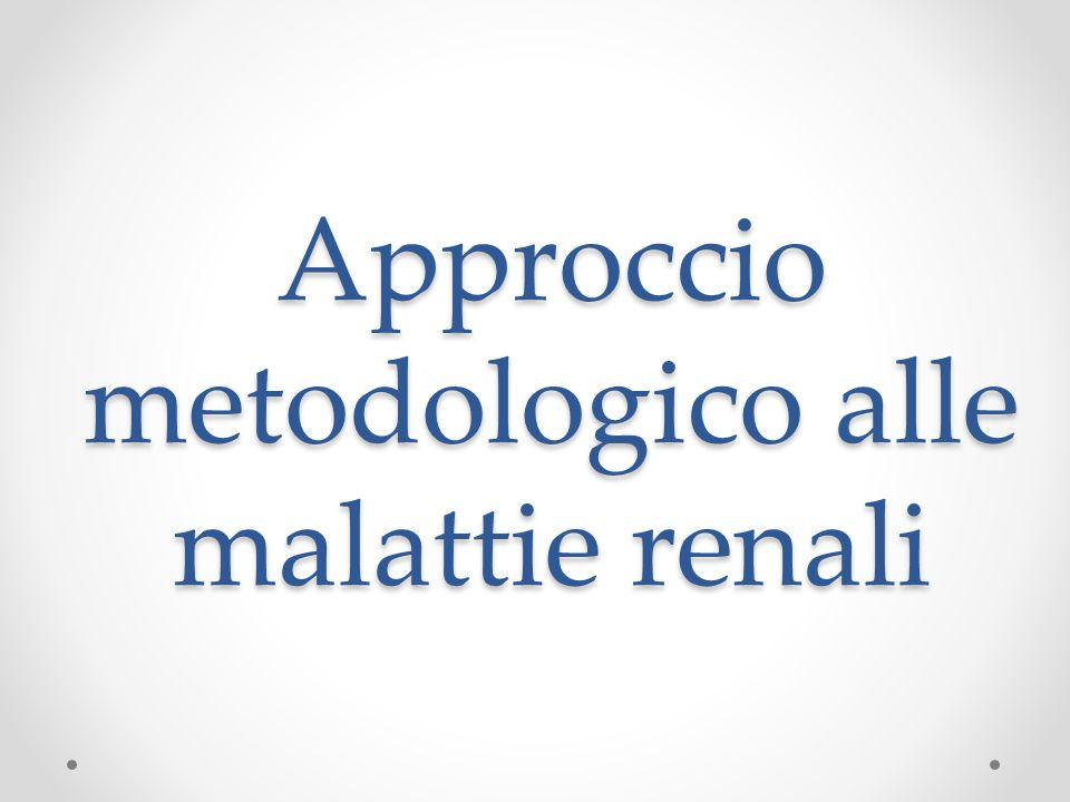 Approccio metodologico alle malattie renali