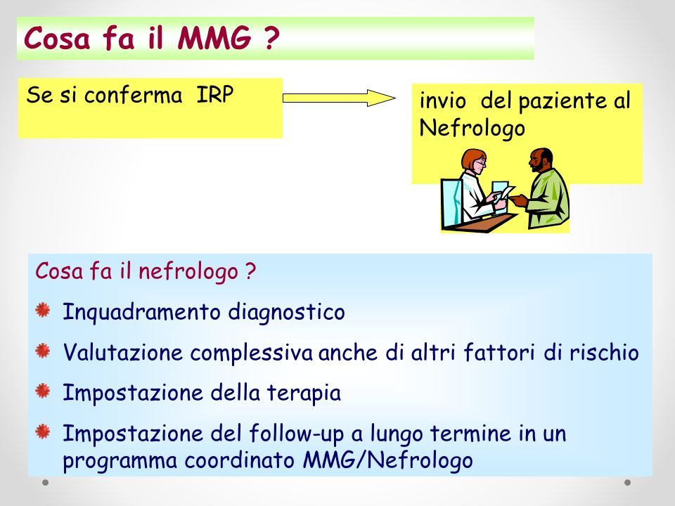 Cosa fa il MMG Se si conferma IRP invio del paziente al Nefrologo