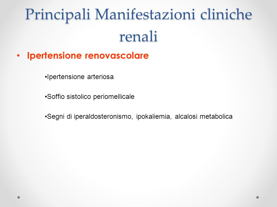 Principali Manifestazioni cliniche renali