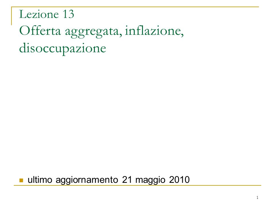 Lezione 13 Offerta aggregata, inflazione, disoccupazione
