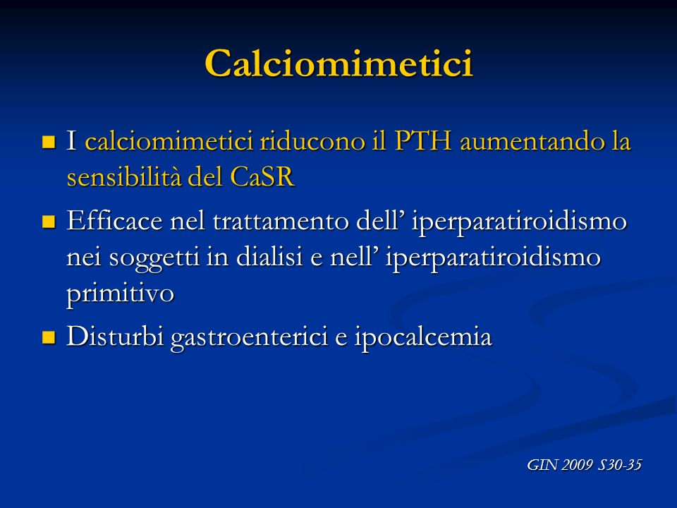 CalciomimeticiI calciomimetici riducono il PTH aumentando la sensibilità del CaSR.