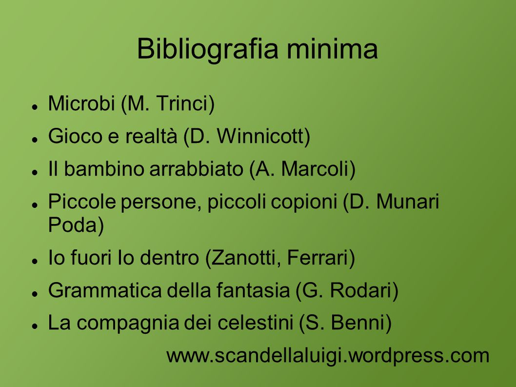 Bibliografia minima Microbi (M. Trinci) Gioco e realtà (D. Winnicott)