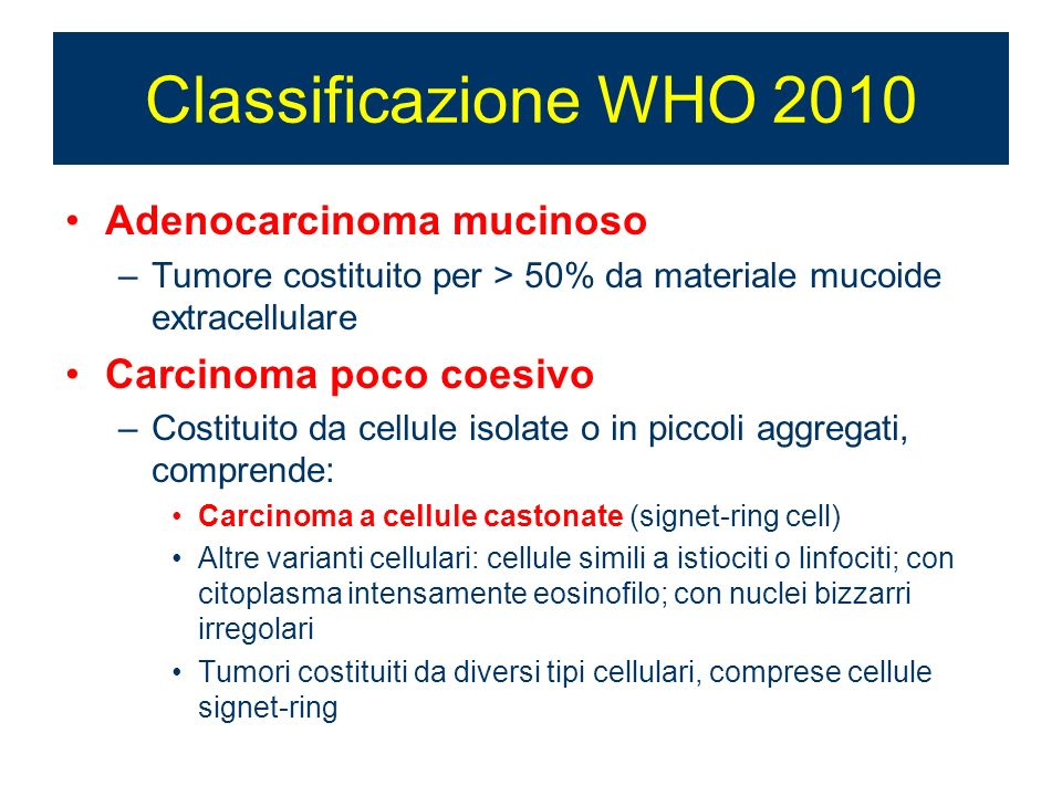 Classificazione WHO 2010 Adenocarcinoma mucinoso