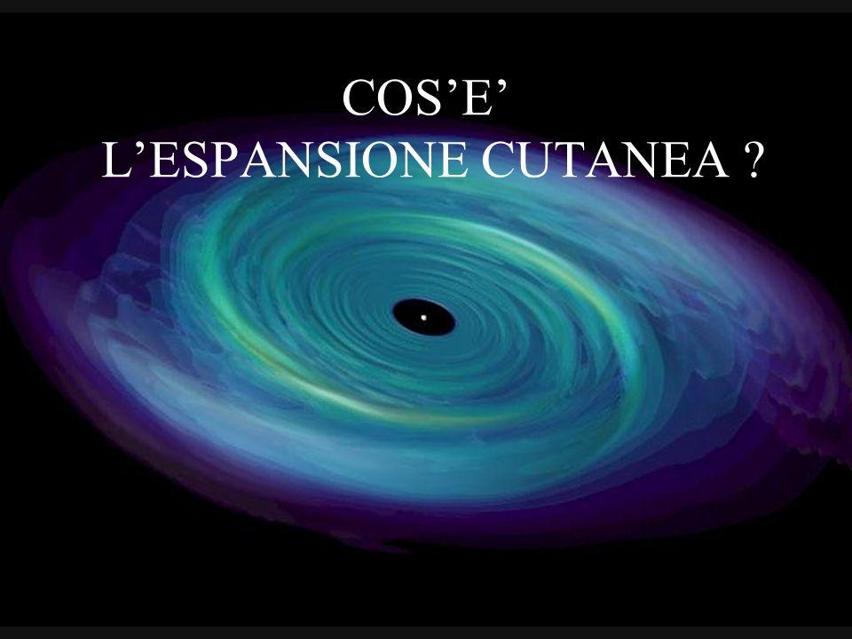 COS'E' L'ESPANSIONE CUTANEA