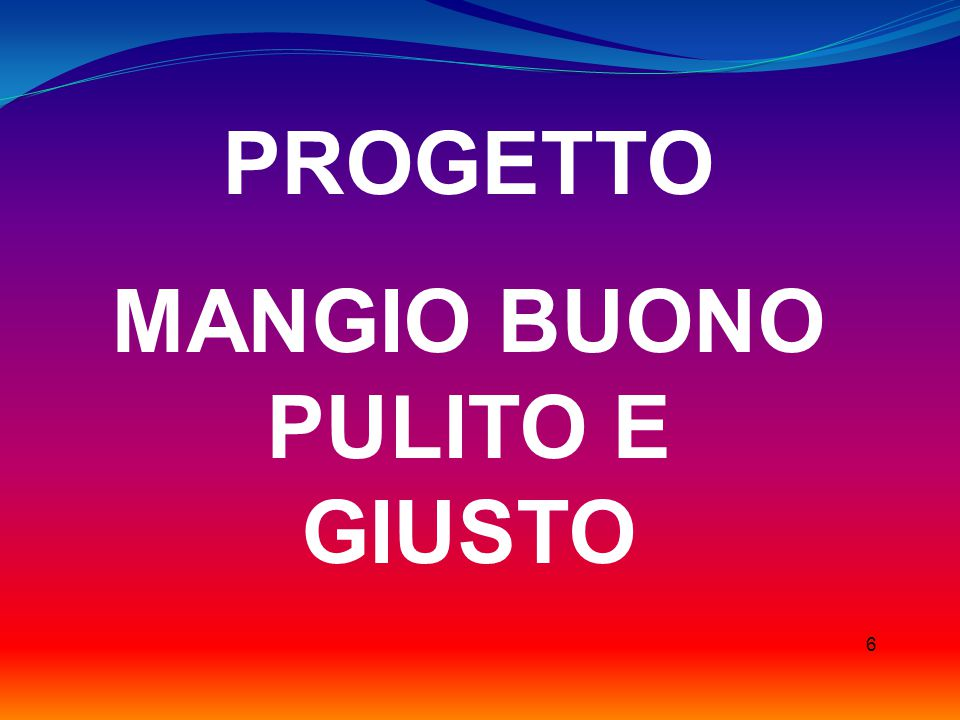MANGIO BUONO PULITO E GIUSTO