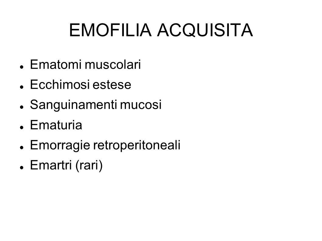 EMOFILIA ACQUISITA Ematomi muscolari Ecchimosi estese