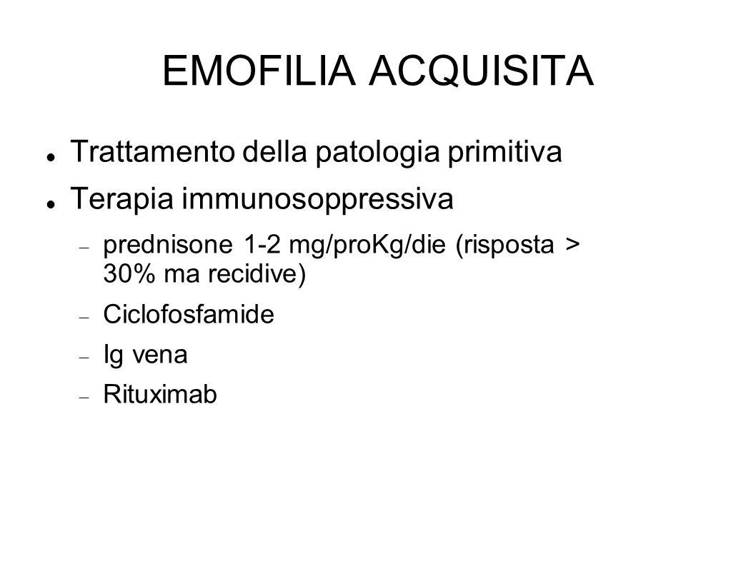 EMOFILIA ACQUISITA Trattamento della patologia primitiva
