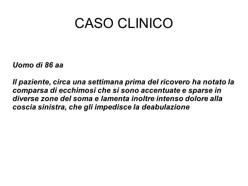 CASO CLINICO Uomo di 86 aa.