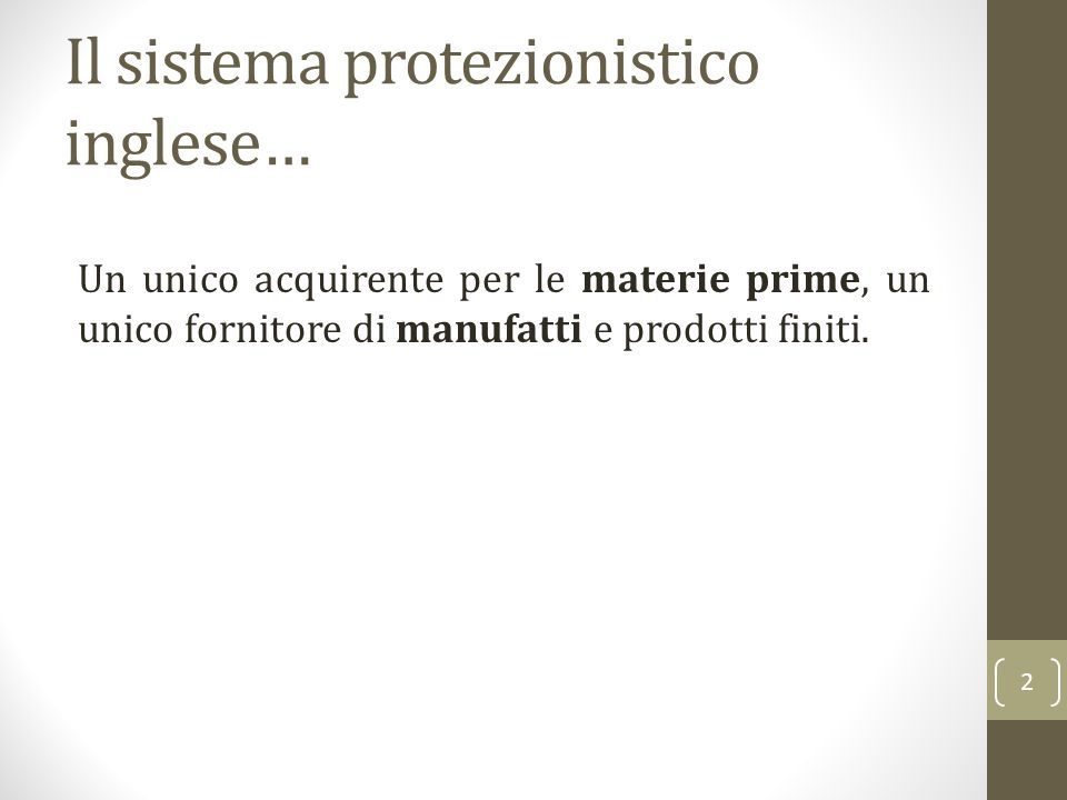 Il sistema protezionistico inglese…