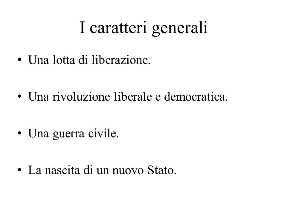 I caratteri generali Una lotta di liberazione.