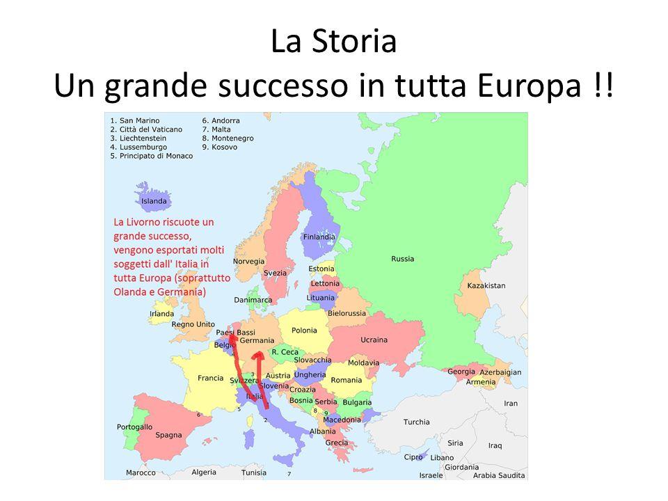 La Storia Un grande successo in tutta Europa !!