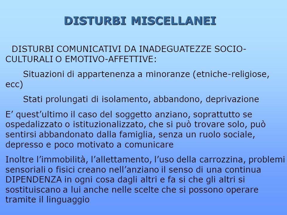 DISTURBI MISCELLANEI DISTURBI COMUNICATIVI DA INADEGUATEZZE SOCIO-CULTURALI O EMOTIVO-AFFETTIVE: