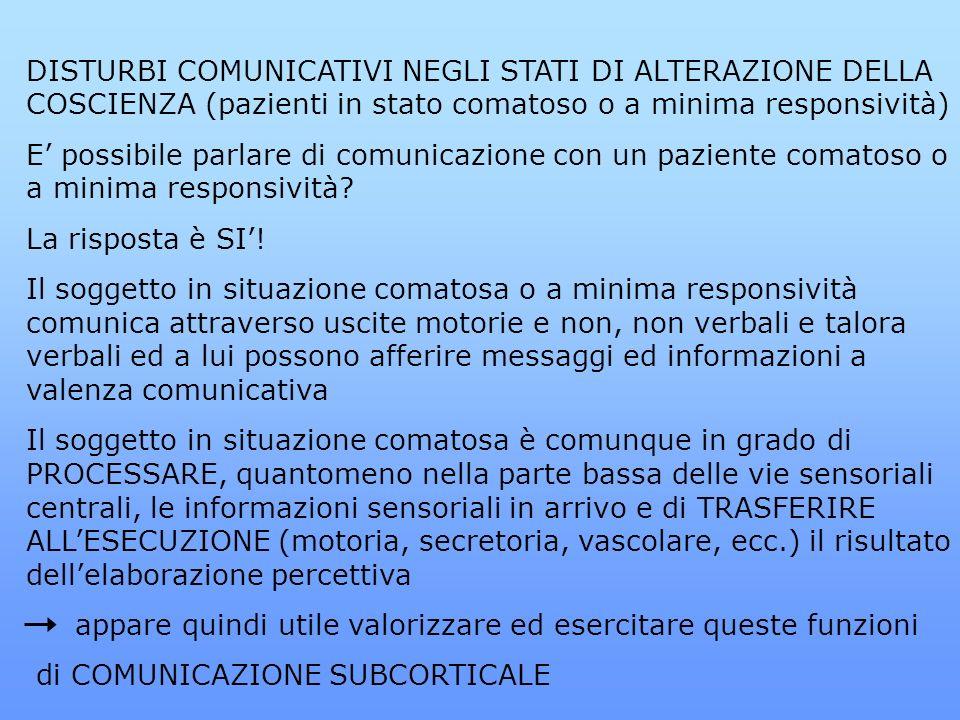 DISTURBI COMUNICATIVI NEGLI STATI DI ALTERAZIONE DELLA COSCIENZA (pazienti in stato comatoso o a minima responsività)