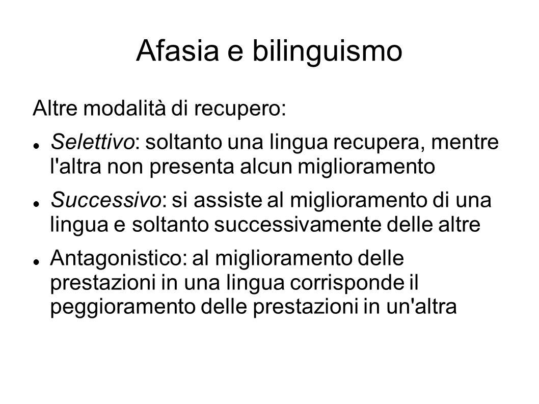 Afasia e bilinguismo Altre modalità di recupero: