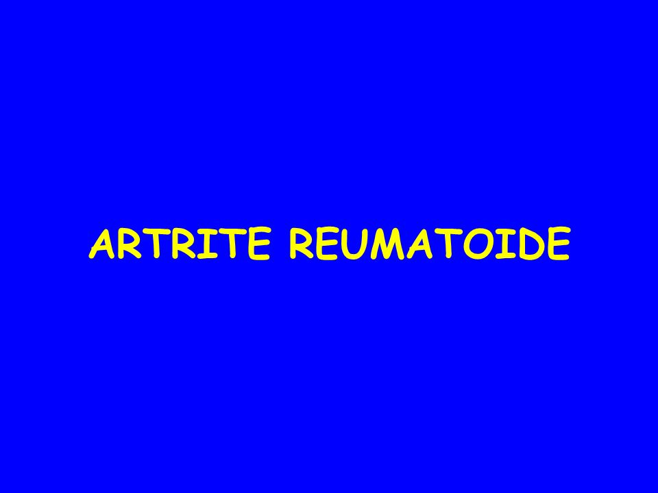 ARTRITE REUMATOIDE.