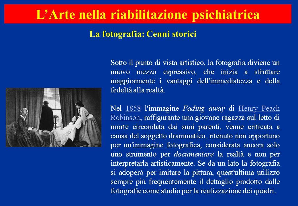 L'Arte nella riabilitazione psichiatrica La fotografia: Cenni storici