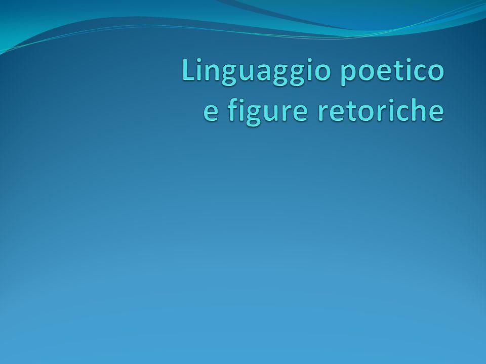 Linguaggio poetico e figure retoriche