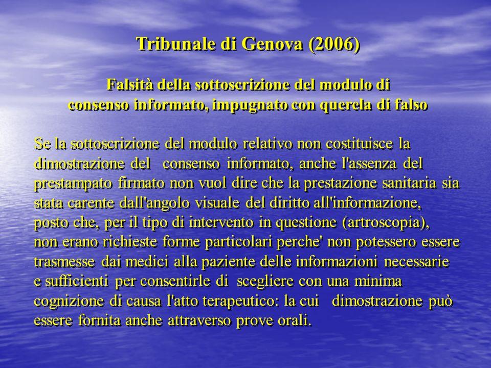 Tribunale di Genova (2006) Falsità della sottoscrizione del modulo di consenso informato, impugnato con querela di falso.