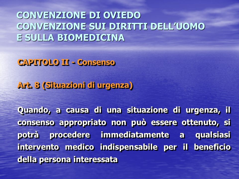 CONVENZIONE DI OVIEDO CONVENZIONE SUI DIRITTI DELL'UOMO E SULLA BIOMEDICINA