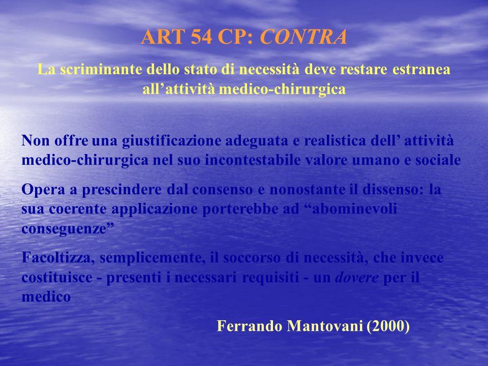 ART 54 CP: CONTRA La scriminante dello stato di necessità deve restare estranea all'attività medico-chirurgica.