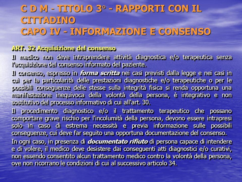 C D M - TITOLO 3° - RAPPORTI CON IL CITTADINO CAPO IV - INFORMAZIONE E CONSENSO