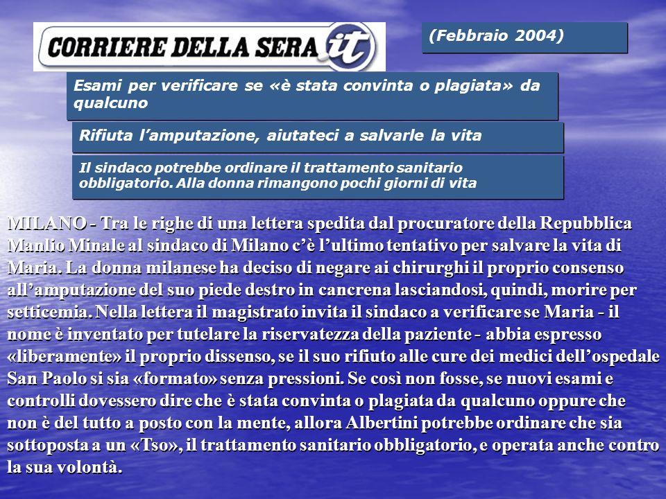 (Febbraio 2004) Esami per verificare se «è stata convinta o plagiata» da qualcuno. Rifiuta l'amputazione, aiutateci a salvarle la vita.