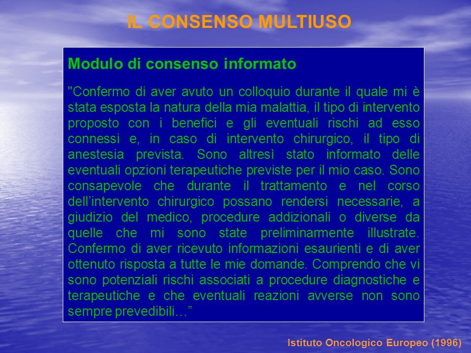 IL CONSENSO MULTIUSO Modulo di consenso informato