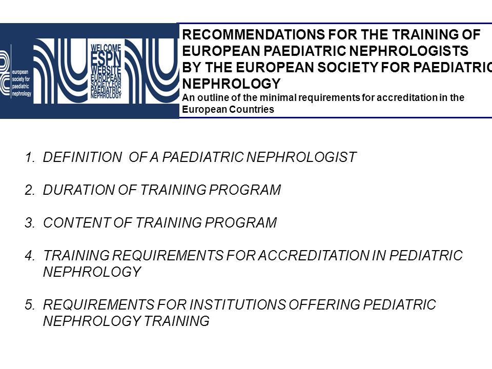 RECOMMENDATIONS FOR THE TRAINING OF EUROPEAN PAEDIATRIC NEPHROLOGISTS