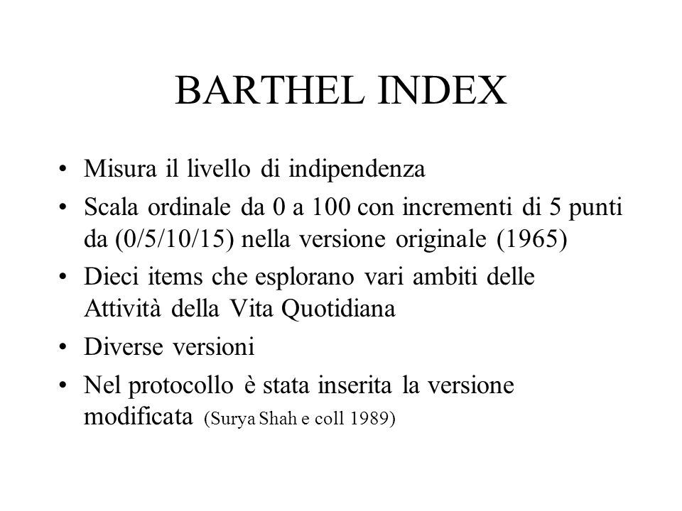 BARTHEL INDEX Misura il livello di indipendenza